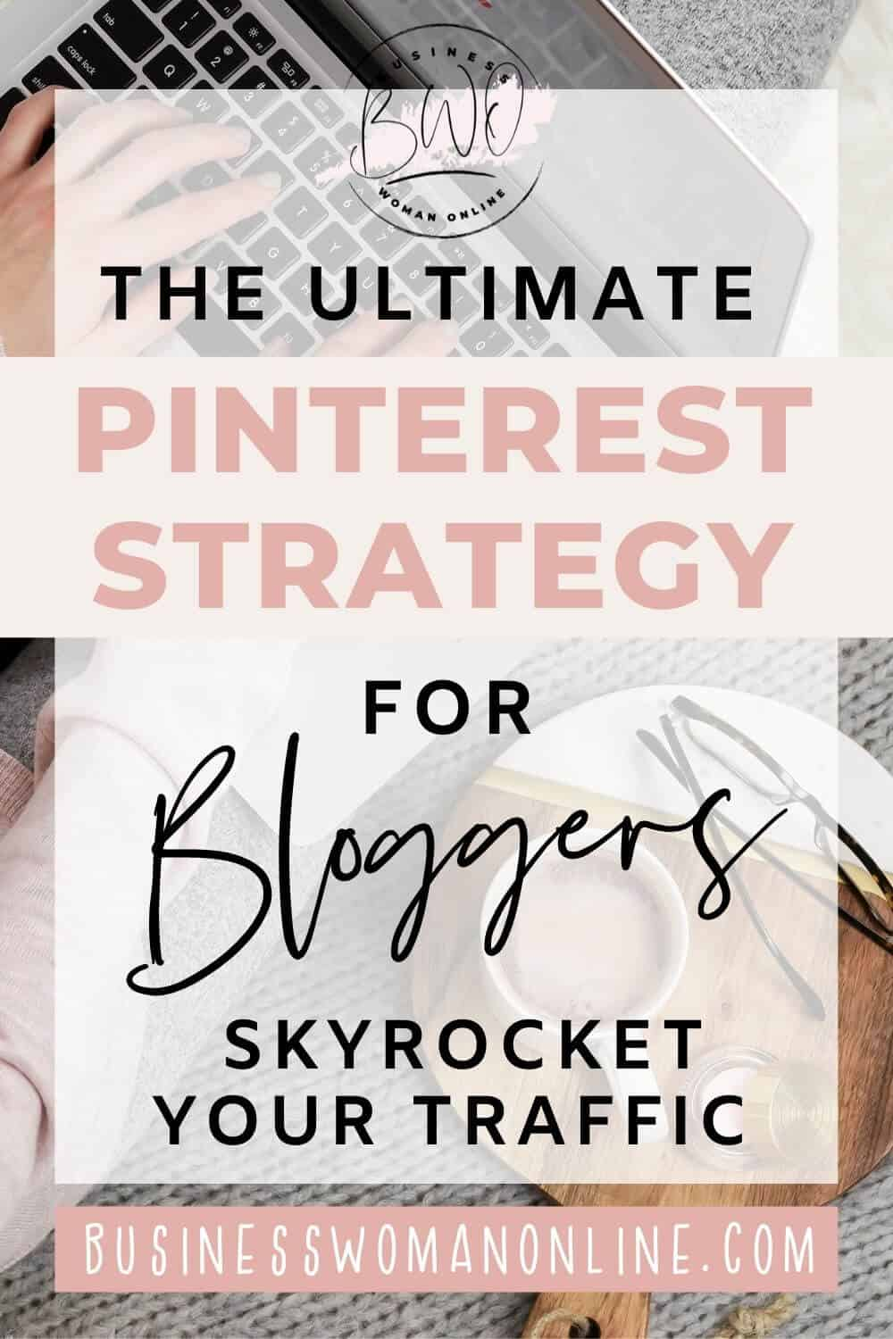 Pinterest Strategy for Bloggers - How to Drive Traffic from Pinterest
